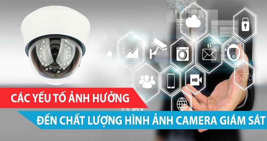 chat-luong-hinh-anh-camera-quan-sat-bi-anh-huong-boi-nhung-yeu-to-nao-1