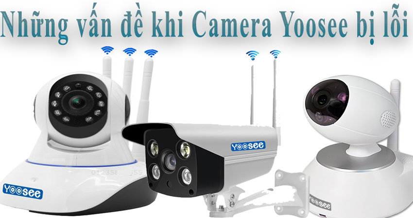 giai-dap-cac-van-de-thuong-gap-khi-su-dung-camera-yoosee-1