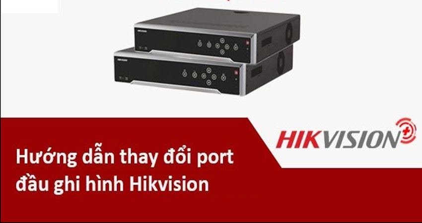 huong-dan-nat-port-dau-ghi-camera-hikvision-1