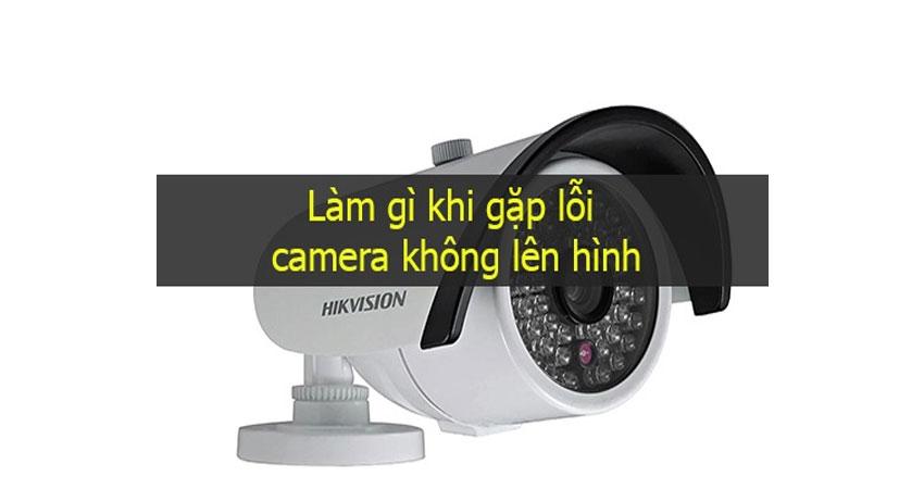 loi-camera-khong-len-hinh-va-cach-khac-phuc-1